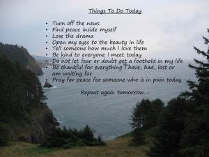 I compiled a list of things I need to do today and everyday in order to find inner peace.